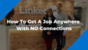 How To Get A Job Anywhere With NO Connections Featured Post Image
